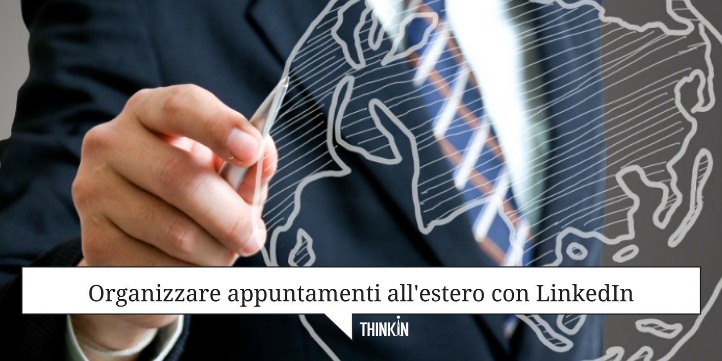Organizzare appuntamenti all'estero con LinkedIn