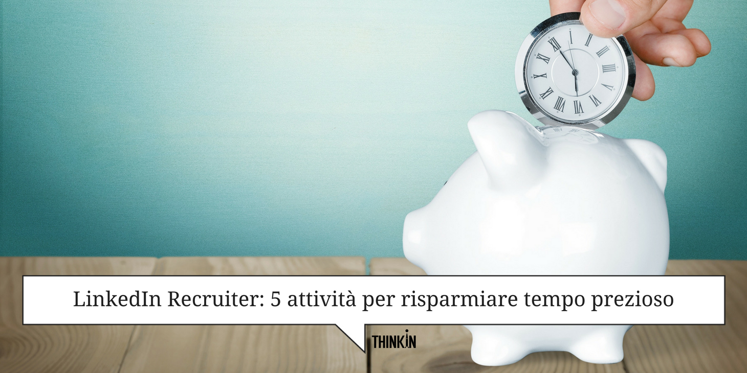 LinkedIn Recruiter risparmiare tempo